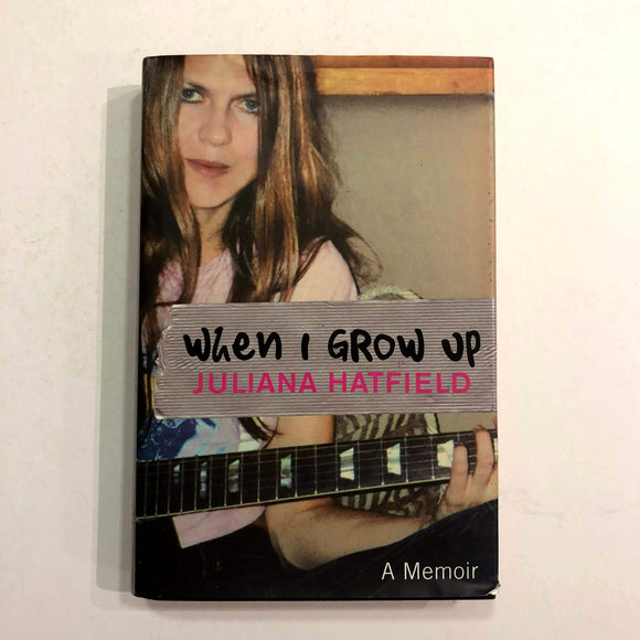 When I Grow Up by Juliana Hatfield (Hardcover)