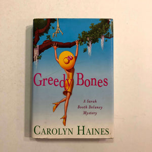 Greedy Bones (Sarah Booth Delaney #9) by Carolyn Haines (Hardcover)