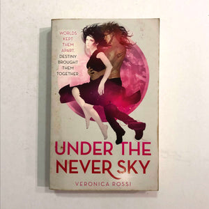 Under the Never Sky (Under the Never Sky #1) by Veronica Rossi