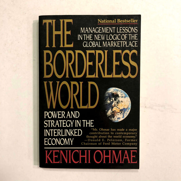 The Borderless World: Power and Strategy in the Interlinked Economy by Kenichi Ohmae