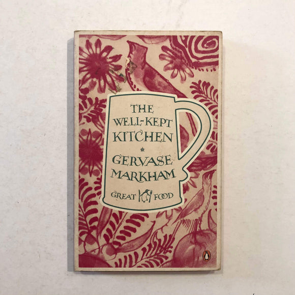 The Well-Kept Kitchen by Gervase Markham