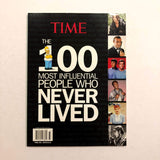 TIME The 100 Most Influential People Who Never Lived by Time-Life Books