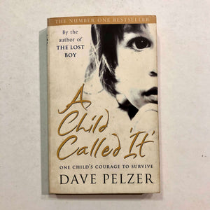 "A Child Called ""It"" (Dave Pelzer #1) by Dave Pelzer"