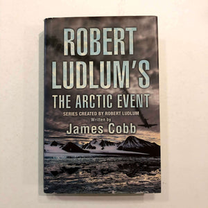 Robert Ludlum's The Arctic Event (Covert-One #7) by James H. Cobb (Hardcover)