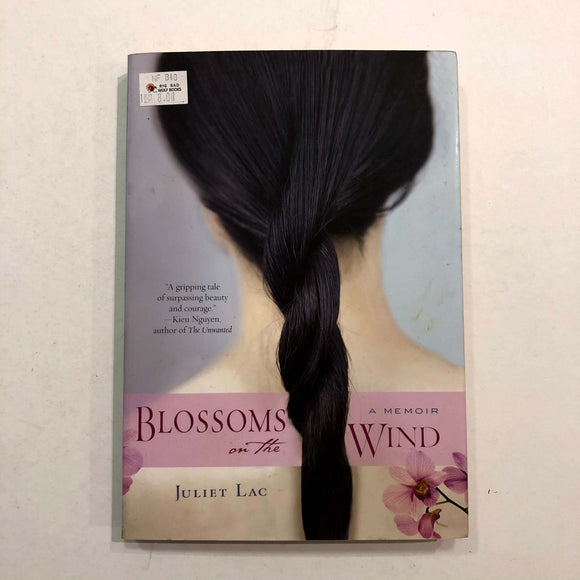 Blossoms on the Wind: A Memoir by Juliet Lac