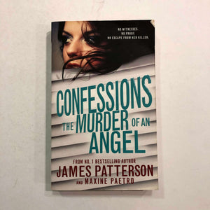 Confessions: The Murder of an Angel (Confessions #4) by Patterson and Paetro