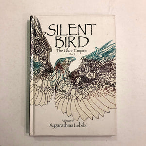Silent Bird (The Ukan Empire Part 1) by Xygarathma Lebibi (Hardcover)