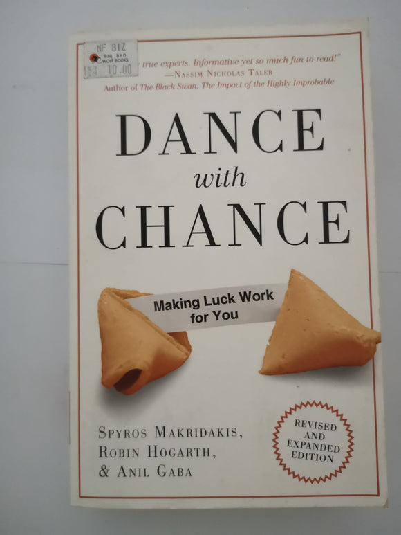 Dance with Chance: Making Luck Work for You by Makridakis, Hogarth & Gaba