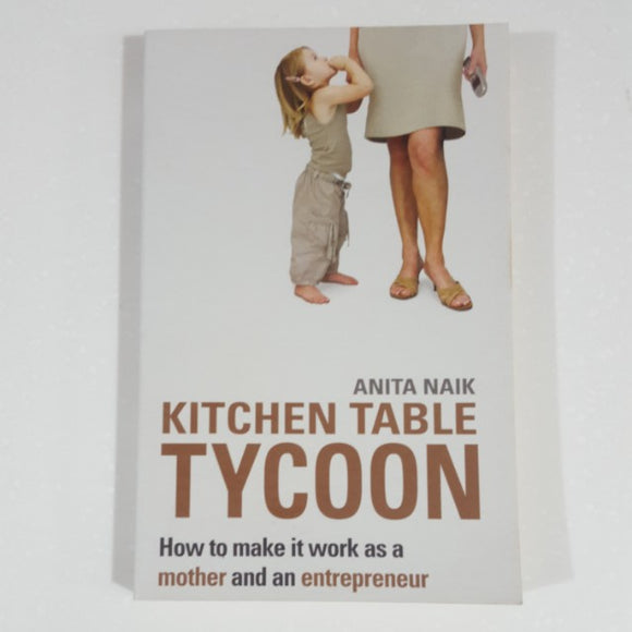 Kitchen Table Tycoon by Anita Naik