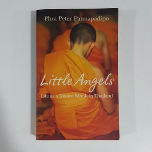 Little Angels: Life As A Novice Monk in Thailand by Phra Peter Pannapadipo