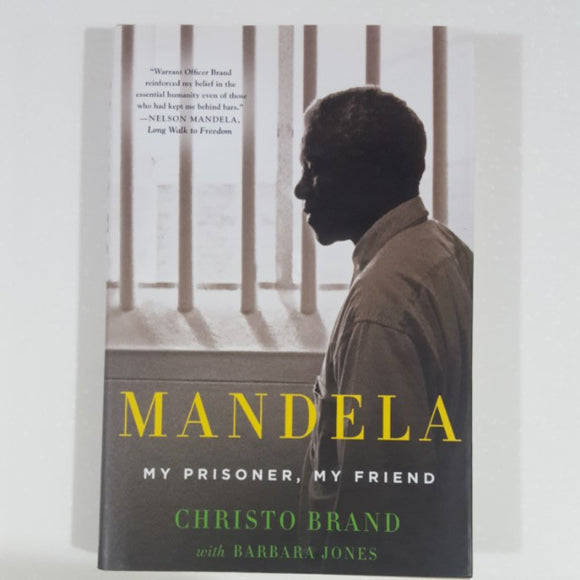 Mandela: My Prisoner, My Friend by Christo Brand [Hardcover]