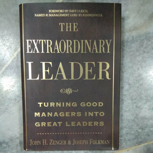 The Extraordinary Leader by John H. Zenger & Joseph Folkman [Hardcover]
