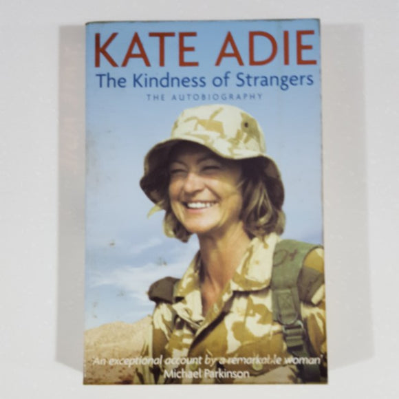 The Kindness of Strangers: The Autobiography by Kate Adie