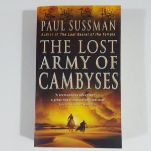 The Lost Army of Cambyses by Paul Sussman