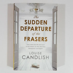 The Sudden Departure of the Frasers by Louise Candlish