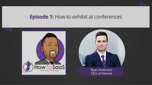 Episode 1: How To Exhibit at Conferences with Ryan Anderson, CEO of Filevine