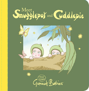 Meet Snugglepot & Cuddlepie by May Gibbs