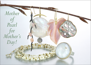 Mother of Pearl for Mother's Day