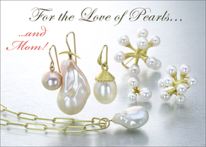 For the Love of Pearls... and Mom!