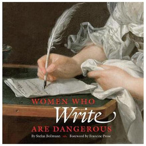 Women Who Write Are Dangerous