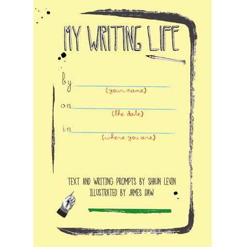 My Writing Life - Writing Prompts to Chart Your Life as a Writer