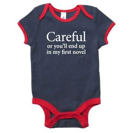 """Careful or you'll end up in my first novel"" Onesie"