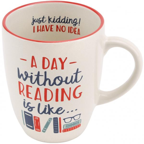 A Day Without Reading... Mug