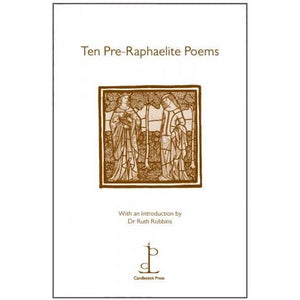 Poetry Instead of a Card - Ten Pre-Raphaelite Poems