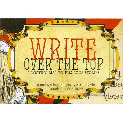 Write Over the Top - A Writing Map to Fabulous Stories