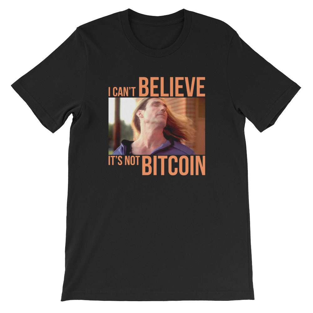 I CAN'T BELIEVE IT'S NOT BITCOIN TEE SHIRT