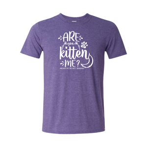 Are You Kitten Me? T-Shirt - 2 Colors