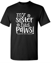 "YOUTH: ""My Sister Has Paws"" Full Front Short Sleeve T - 7 Colors"