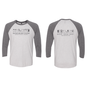 This Place Has Gone To The Dogs - 3/4 Sleeve Raglan Tee