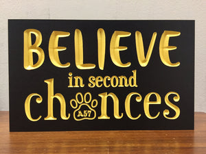 "Believe In Second Chances 6"" X 10"" Sign"