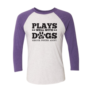 """Plays Well with Dogs"" 3/4 Sleeve Raglan Tee"