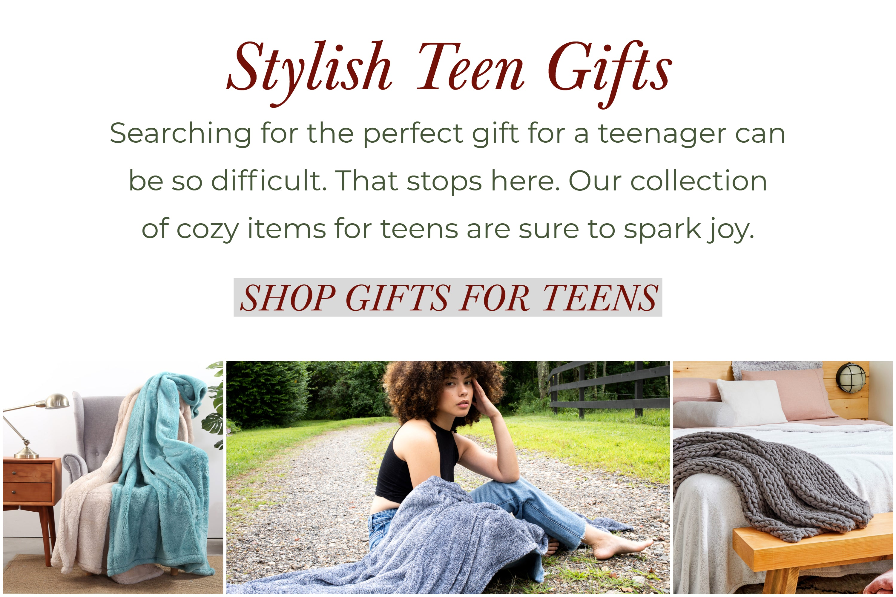 Stylish teen gifts. searching for the perfect gift for a teenage can be so difficult. that stops here. our collection of cozy items for teens are sure to spark joy.