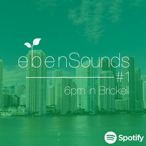 Eben Sounds #1: 6pm in Brickell