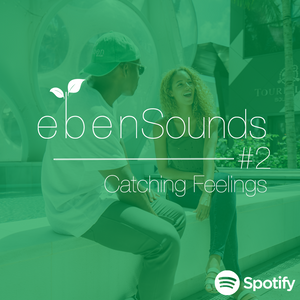 Eben Sounds #2: Catching Feelings