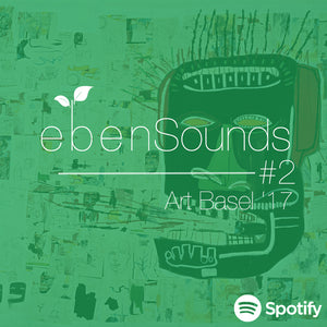 Eben Sounds #3: Art Basel 17