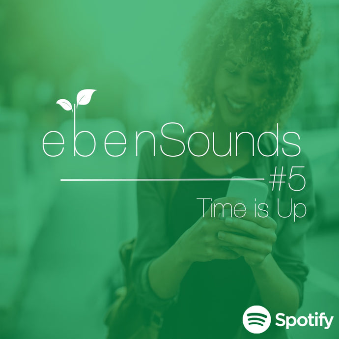Eben Sounds #5: Time is Up