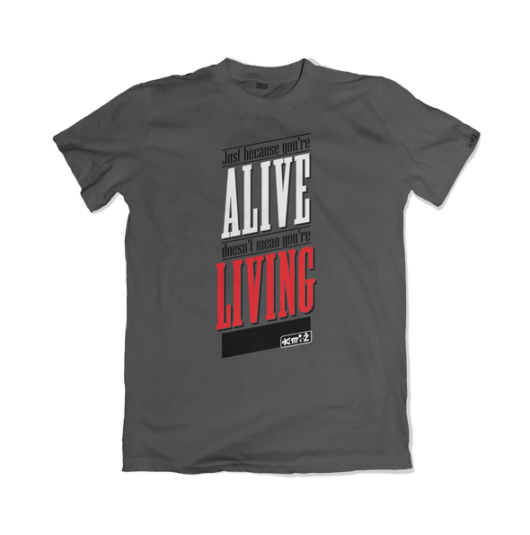 Just because you're Alive doesn't mean you're Living - K-MI-Z APPAREL | www.k-mi-z.com