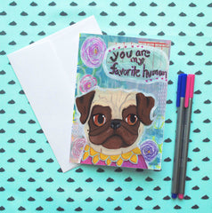 You Are My Favorite Human Pug Card