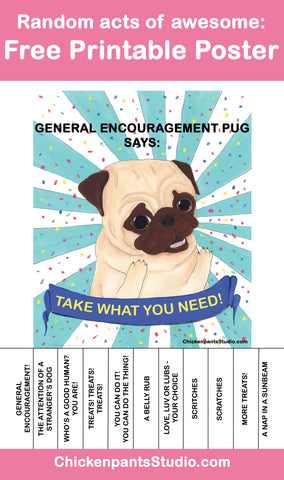 Take What You Need - free downloadable pug poster from ChickenpantsStudio.com