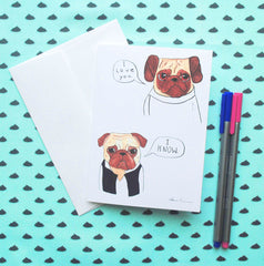 I Love You I Know Pugs Card