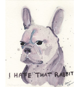 I Hate That Rabbit - Original French Bulldog Painting