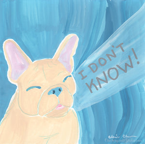 I Don't Know - Original French Bulldog Painting