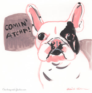 Comin' Atcha! - Original French Bulldog Painting