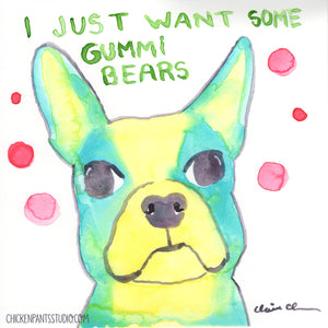 I Just Want Some Gummi Bears - Original Boston Terrier Painting