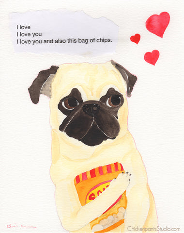 I Love You And Also This Bag Of Chips -  Original Pug Painting
