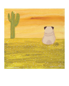 I Thought You Said Meet Me In The Dessert -  Desert Pug Art Print